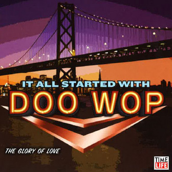 It All Started With Doo Wop All The Hits From The 50s And 60s Are In This Unique Collection